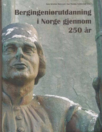 Bergingeniørutdanning i Norge gjennom 250 år.