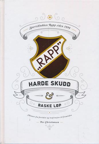 Harde skudd & raske løp. Sportsklubben Rapp siden 1898.