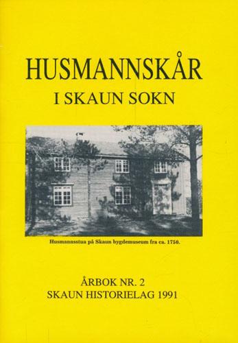 SKAUN HISTORIELAG.  Årbok nr. 2. Husmannskår i Skaun sokn. Ved Ottar Ribe og Gjertrud T. Melby.