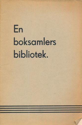 (AUKSJONSKATALOG) Fortegnelse over en boksamlers bibliotek. Ca. (3700 bind). Som bortselges ved Auksjon.