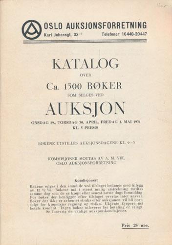 (AUKSJONSKATALOG) Katalog over ca. 1500 bøker som selges ved auksjon. Onsdag 29., torsdag 30. april, fredag 1. mai 1931. Kl. 5 presis.