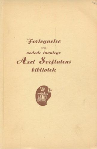 (AUKSJONSKATALOG) Fortegnelse over avdøde tannlege Axel Sørflatens bibliotek. Boksamlingen bortselges ved auksjon som senere vil bli bekjentgjort i dagspressen.