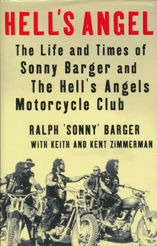 Hell's Angel. The Life and Times of Sonny Barger and the Hell's Angels Motorcycle Club. With Keith and Kent Zimmerman.