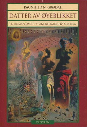 Datter av øyeblikket. En roman om de store religioners mystikk.