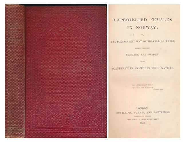 (LOWE, EMILY) Unprotected Females in Norway; or, the Pleasantest Way of Travelling There, Passing Through Denmark and Sweden. With Scandinavian Sketches From Nature.