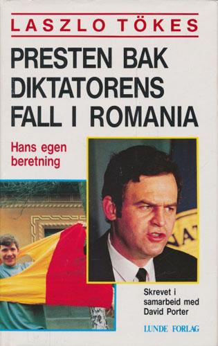 Laszlo Tökes. Presten bak diktatorens fall i Romania. Hans egen beretning.