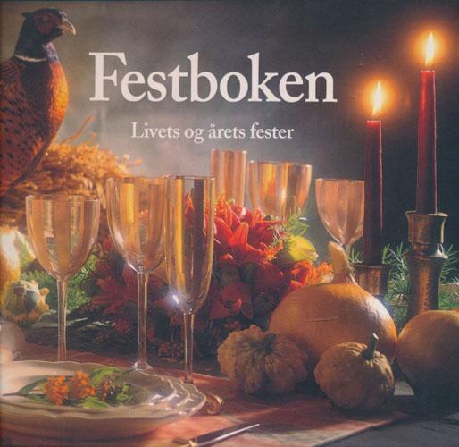 Festboken. Livets og årets fester.