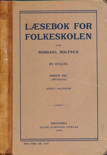 """(NORDAHL ROLFSENS LESEBOK) Læsebok for folkeskolen. Ny utgave. Første Del (""""Byutgave""""). Andet halvbind."""