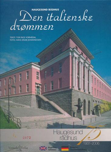 Haugesund rådhus. Den italienske drømmen.