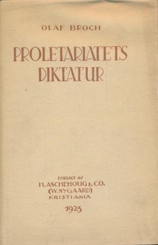 Proletariatets diktatur. Set og tænkt fra forsommeren 1923.