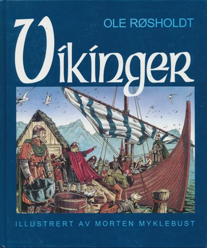 Vikinger. Illustrert av Morten Myklebust.