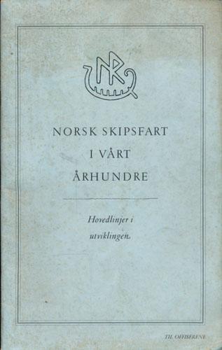 Norsk skipsfart i vårt århundre. Hovedlinjer i utviklingen.