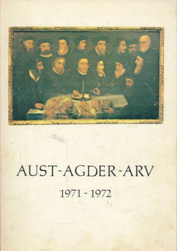 AUST-AGDER-ARV. ÅRBOK FOR AUST-AGDER MUSEET OG AUST-AGDER ARKIVET.