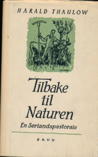 Tilbake til naturen. En Sørlandspastorale.