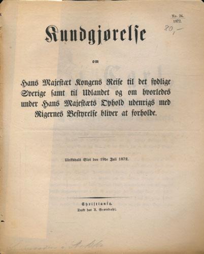 KUNDGJØRELSE  om hans Majestæt Kongens reise til det sydlige Sverige samt til udlandet, og om hvorledes under hans Majestæts ophold udenrigs med rigernes bestyrelse bliver at forholde.