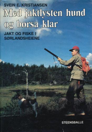 Med jaktlysten hund og børsa klar. Jakt og fiske i Sørlandsheiene.