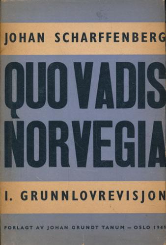 Quo vadis Norvegia? I.Grunnlovrevisjon.