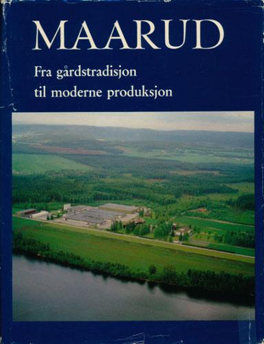 Maarud. Fra gårdstradisjon til moderne produksjon.