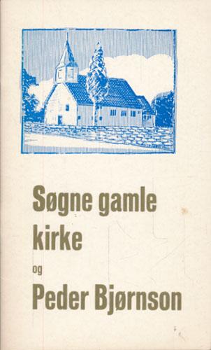 SØGNE GAMLE KIRKE OG PEDER BJØRNON.