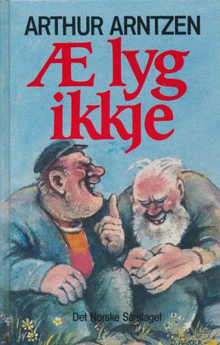 Æ lyg ikkje. Illustrert av Dagfinn bakke.