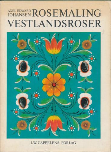 (ROSEMALING) Rosemaling. Vestlandsroser.