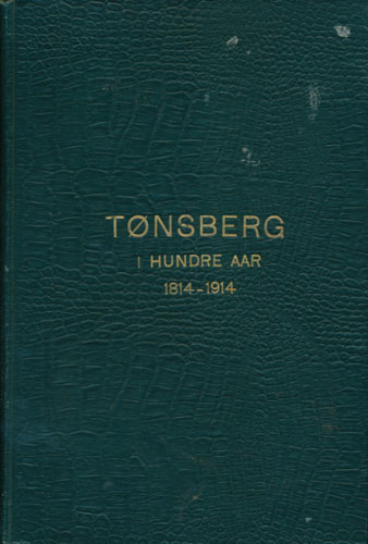 Tønsberg i hundre aar. 1814-1914.