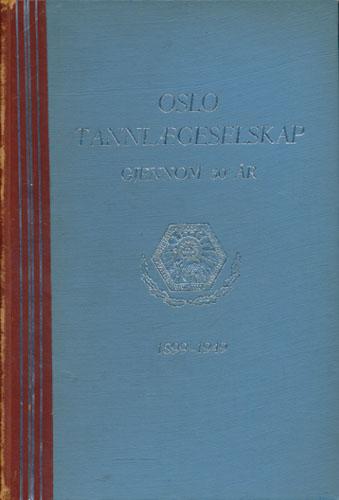 Oslo Tannlægeselskap 1899-1949.
