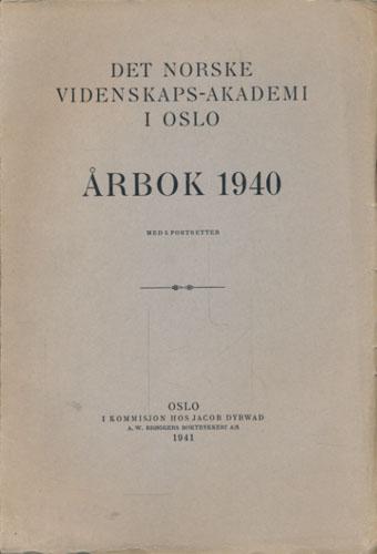 DET NORSKE VIDENSKAPS-AKADEMI I OSLO.  Årbok 1940.