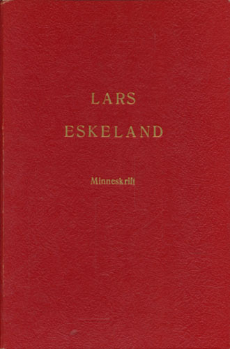 LARS ESKELAND.  Minneskrift.