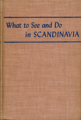 What to see and do in Scandinavia.
