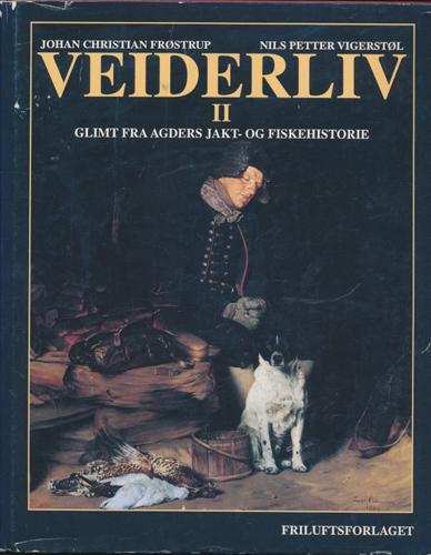 Veiderliv II. Glimt fra Agders jakt- og fiskehistorie.
