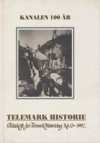 TELEMARK HISTORIE.  Kanalen 100 år. Tidsskrift for Telemark Historielag nr. 13 - 1992.