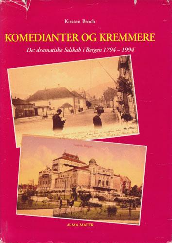 Komedianter og kremmere. Det dramatiske Selskab i Bergen 1794-1994.