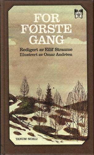 FOR FØRSTE GANG.  Redigert av Eilif Straume.
