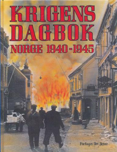 KRIGENS DAGBOK.  Norge 1940-1945. Redaktør: Per Voksø.