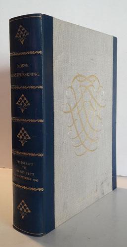 NORSK KUNSTFORSKNING I DET TYVENDE ÅRHUNDRE.  Redigert av Arne Nygård-Nilssen, Anders Bugge, Thor Kielland og haakon Shetelig.