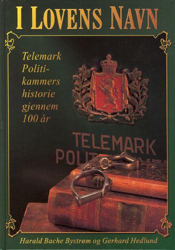 I lovens navn. Telemark politikammers historie gjennom 100 år.