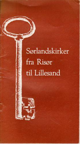 SØRLANDSKIRKER FRA RISØR TIL LILLESAND.