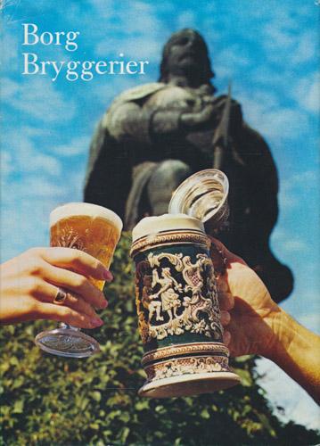 BORG BRYGGERIER.  En bedrift som bygger videre på en 120 års tradisjon.
