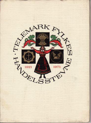 TELEMARK FYLKES HANDELSSTEVNE 1921-1971.