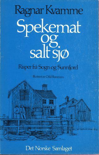 Spekemat og salt sjø. Risper frå Sogn og Sunnfjord.