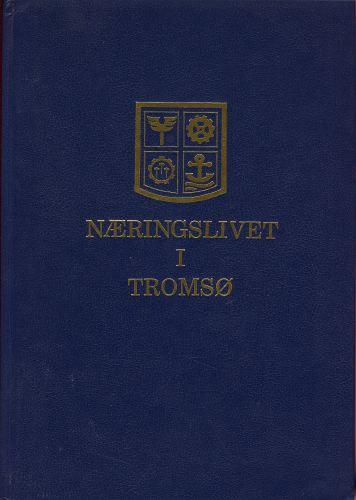Næringslivet i Tromsø.