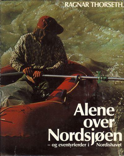 Alene over Nordsøen. -og eventyrfærder i Nordishavet.