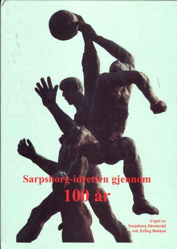 Sarpsborg-idretten gjennom 100 år.