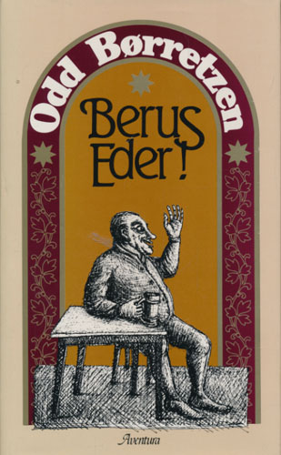 Berus eder. En bok om vårt triste forhold til alkoholens gleder.