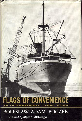 Flags of convenience; an international legal study.