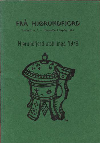 FRÅ HJØRUNDFJORD.  Hjørundfjord-utstillinga 1979.