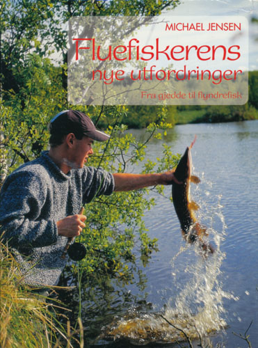 (FLUEFISKE) Fluefiskerens nye utfordringer. Fra gjedde til flyndrefisk. (Bokklubben Villmarksliv).