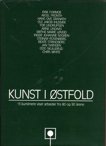 KUNST I ØSTFOLD.  13 kunstnere viser arbeider fra 80 og 90 årene.