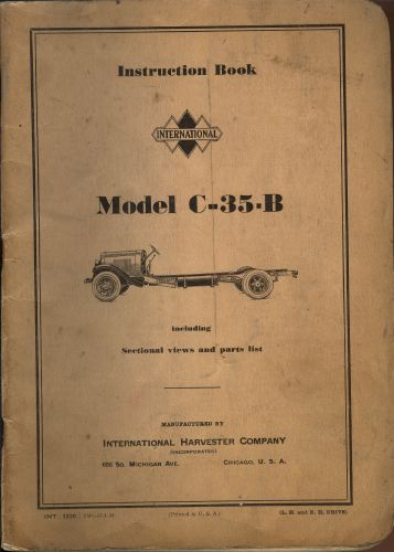 INSTRUCTION BOOK.  International Model C-35-B. Including illustrations and parts list.